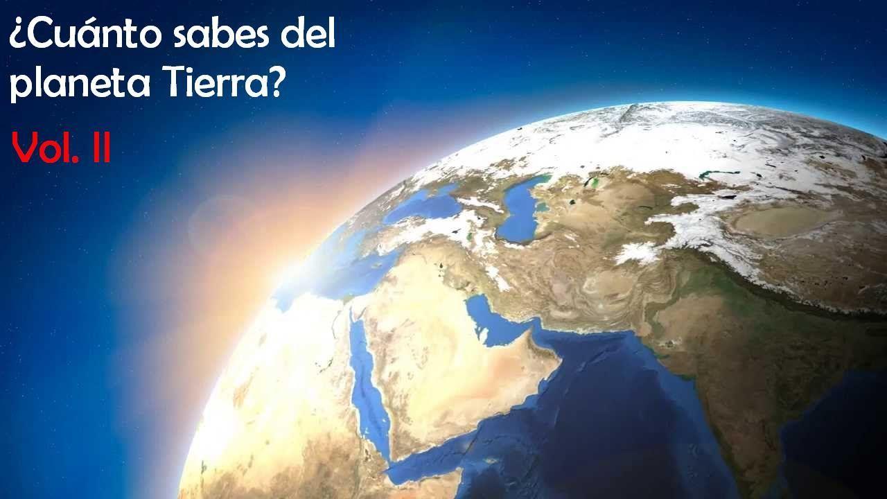 2829 - ¿Cuánto sabes del planeta Tierra? | Vol. II