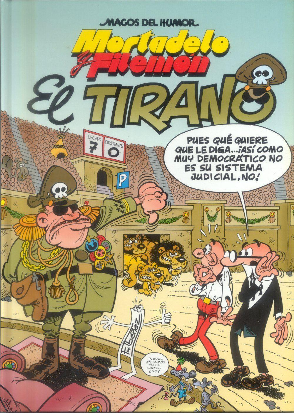 ¿Cómo se llama el dictador al que Mortadelo y Filemón se enfrentan en la historieta de El Tirano?