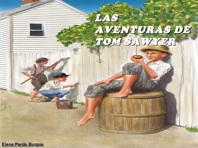 Las Aventuras de Tom Saywer.