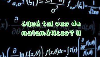 4565 - ¿Qué tal vas de matemáticas? II