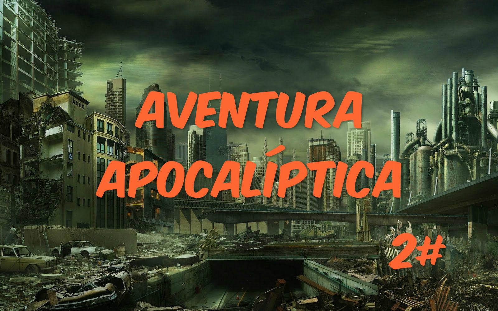 5821 - ¿Sobrevivirías a un apocalipsis? 2# (Versión aventura)