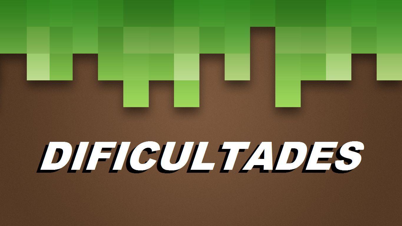 En Minecraft puedes jugar en diferentes dificultades ¿Cuáles son estas?