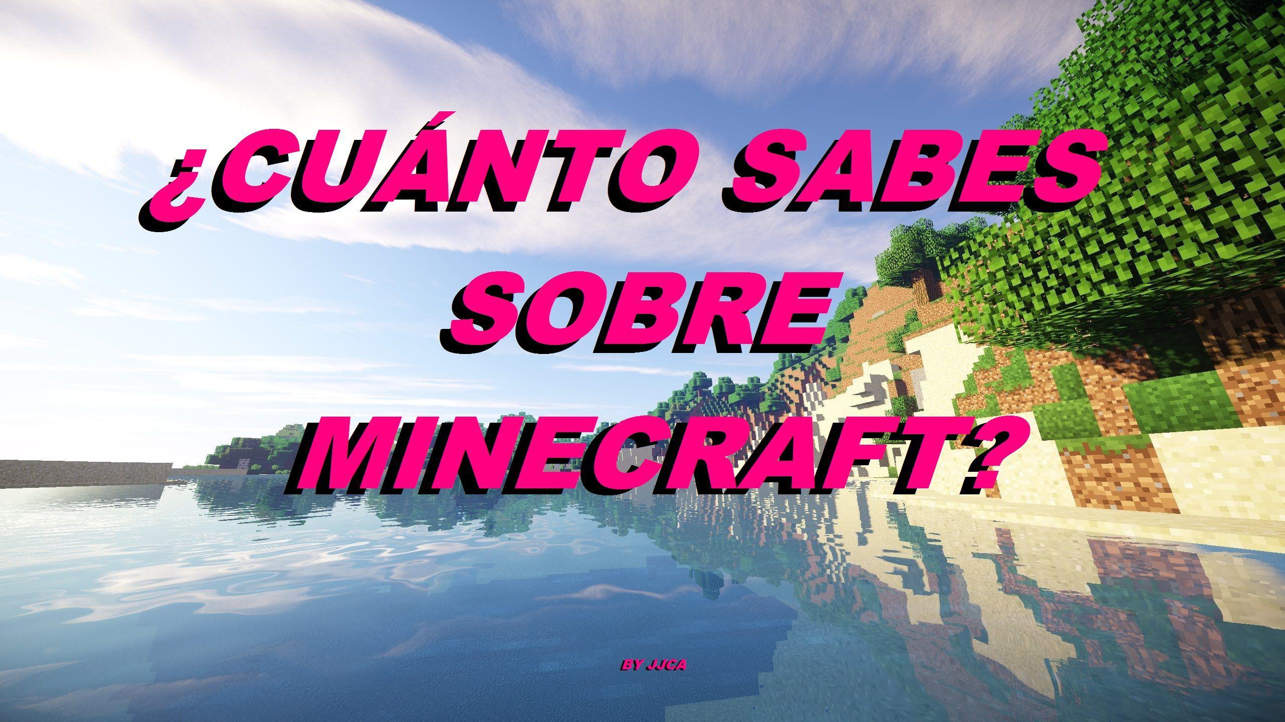 3774 - ¿Cuánto sabes de Minecraft?