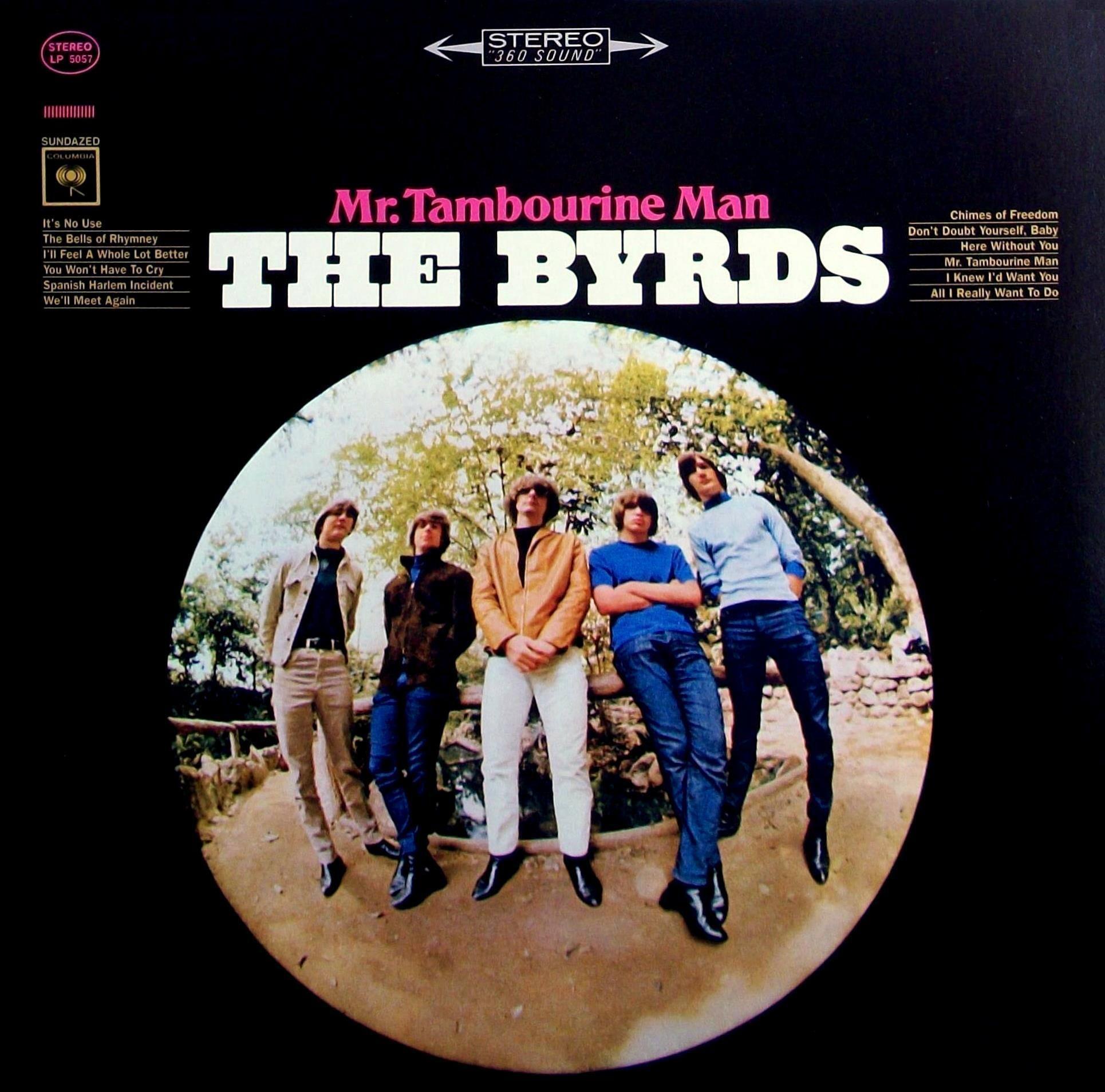 En el debut de The Byrds estos versionaron varias canciones de...