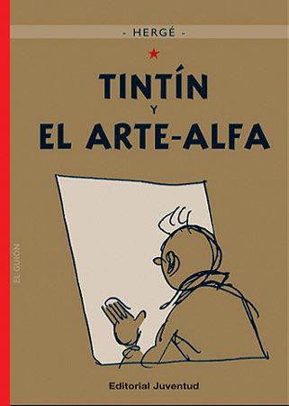 Hergé murió antes de poder terminar su ultima obra, Tintín y el arte-Alfa ¿Cuál iba a ser el tema de esta?