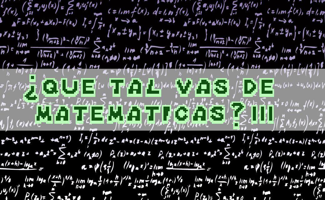10997 - ¿Qué tal vas de matemáticas? III