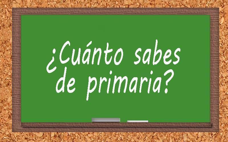20788 - ¿Aprobarías la Educación Primaria a día de hoy?