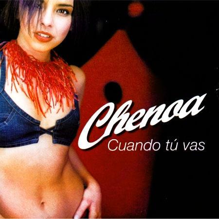 Chenoa - Cuando tú vas -  2002 -