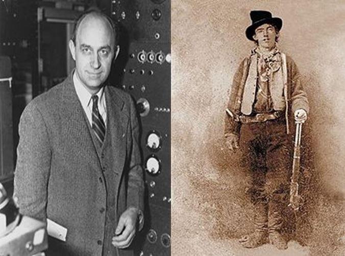 Enrico Fermi, desarrollador del primer reactor nuclear vs Billy El Niño, forajido más peligroso del Oeste Americano