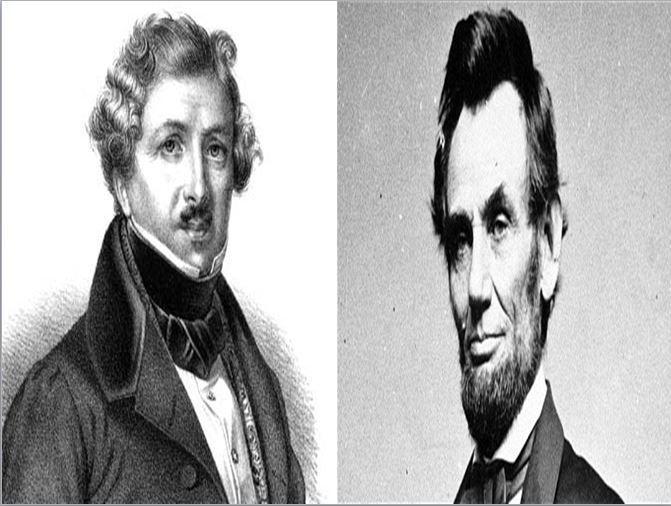 Louis Daguerre, padre de la fotografía vs Abraham Lincoln, presidente americano que abolió la esclavitud en USA
